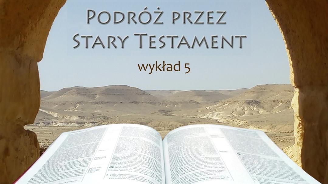 Od Babilonu do Jeruzalem (Księga Ezdrasza – Księga Estery) 586 – 430 p.n.e.