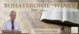 """BOHATEROWIE WIARY """"Noe"""" – wykład 2"""